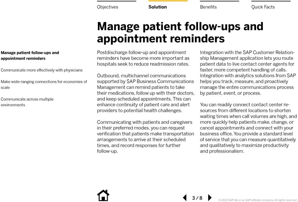 Outbound, multichannel communications supported by SAP Business Communications Management can remind patients to take their medications, follow up with their doctors, and keep scheduled appointments.