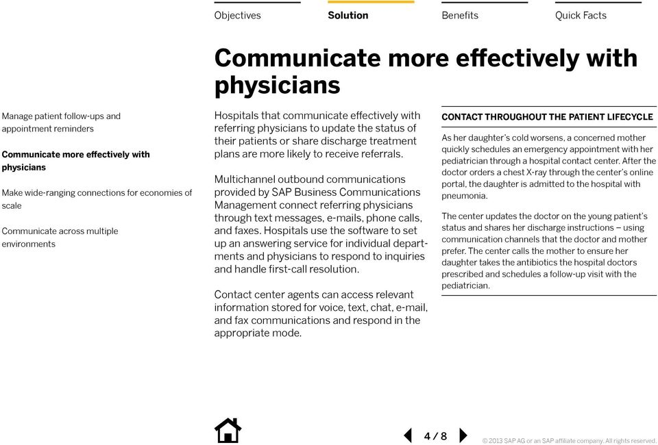 Multichannel outbound communications provided by SAP Business Communications Management connect referring physicians through text messages, e-mails, phone calls, and faxes.