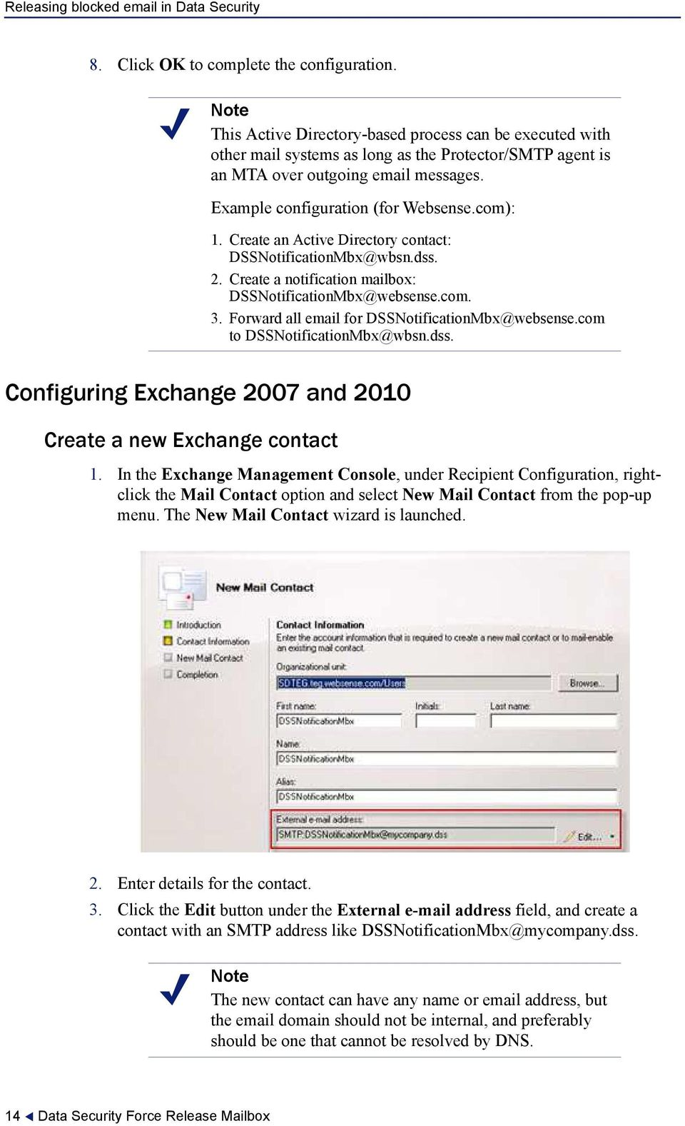 Forward all email for DSSNotificationMbx@websense.com to DSSNotificationMbx@wbsn.dss. Configuring Exchange 2007 and 2010 Create a new Exchange contact 1.