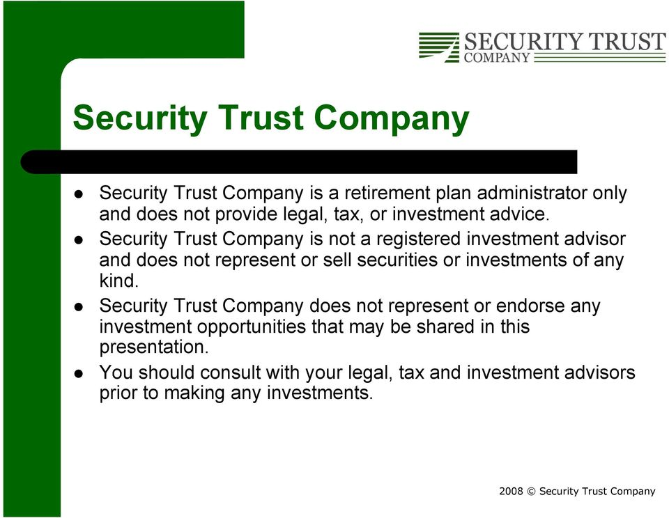 Security Trust Company is not a registered investment advisor and does not represent or sell securities or investments of