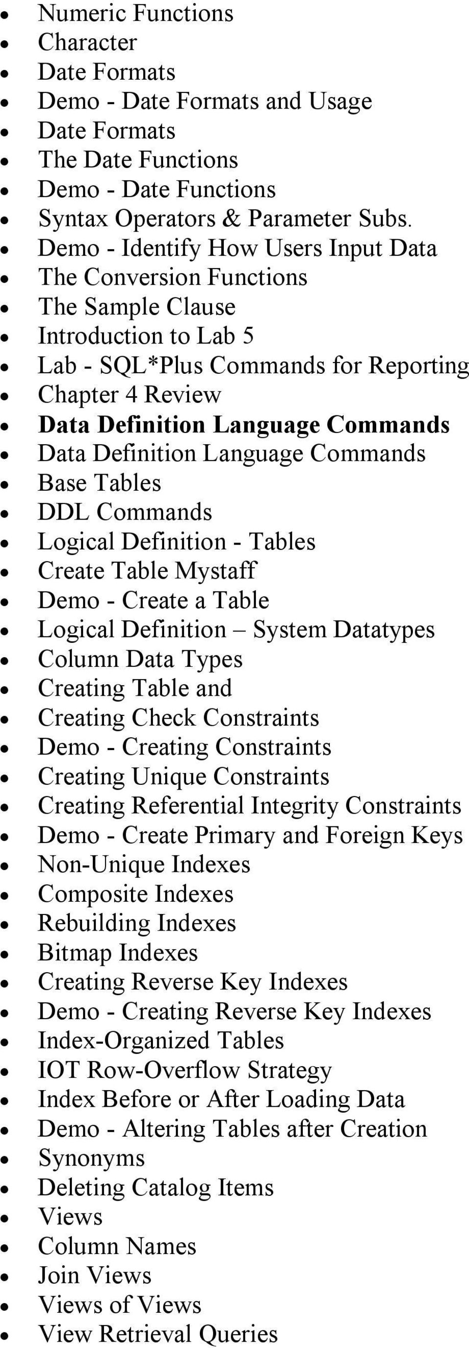 Definition Language Commands Base Tables DDL Commands Logical Definition Tables Create Table Mystaff Demo Create a Table Logical Definition System Datatypes Column Data Types Creating Table and