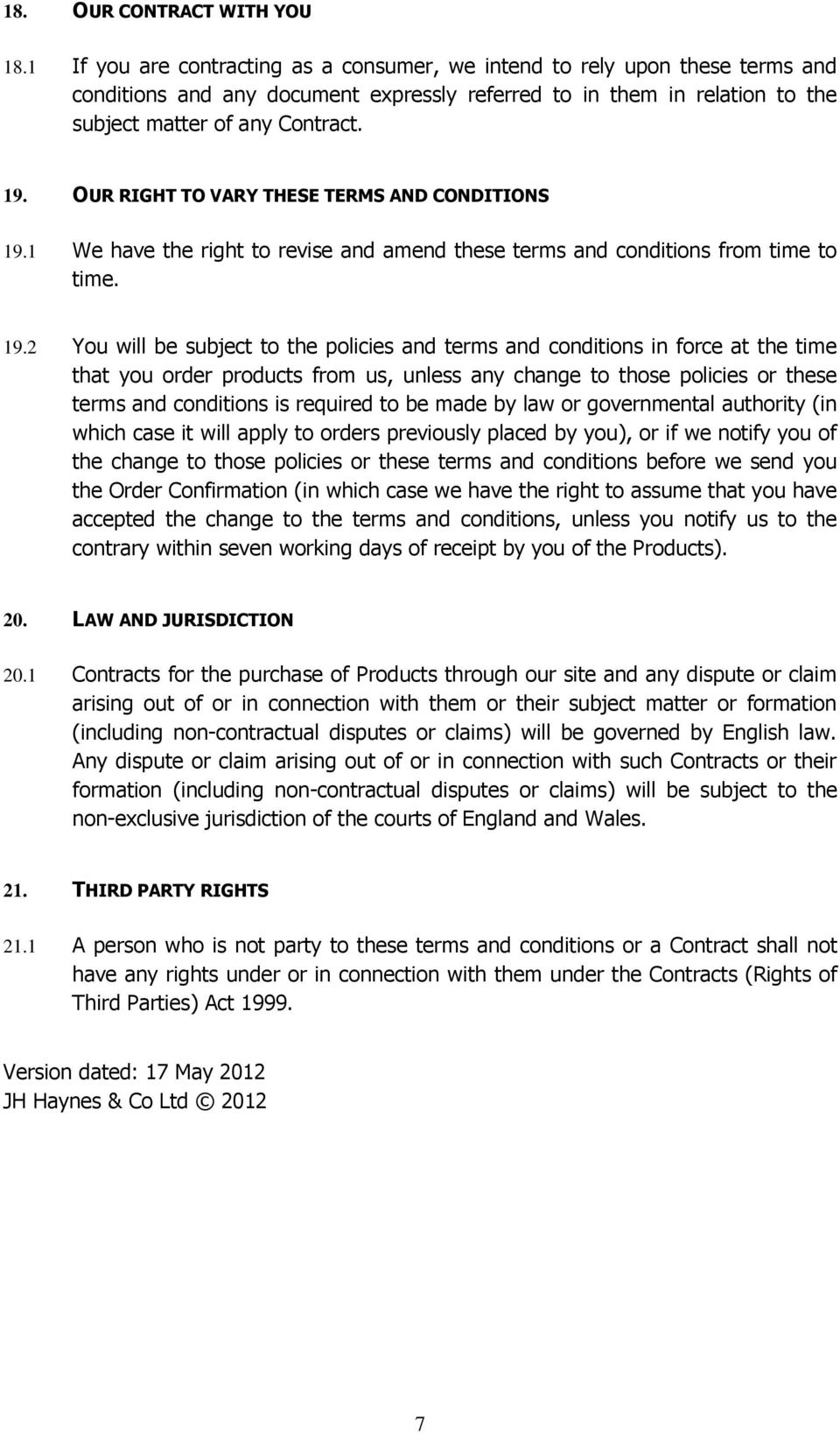 OUR RIGHT TO VARY THESE TERMS AND CONDITIONS 19.
