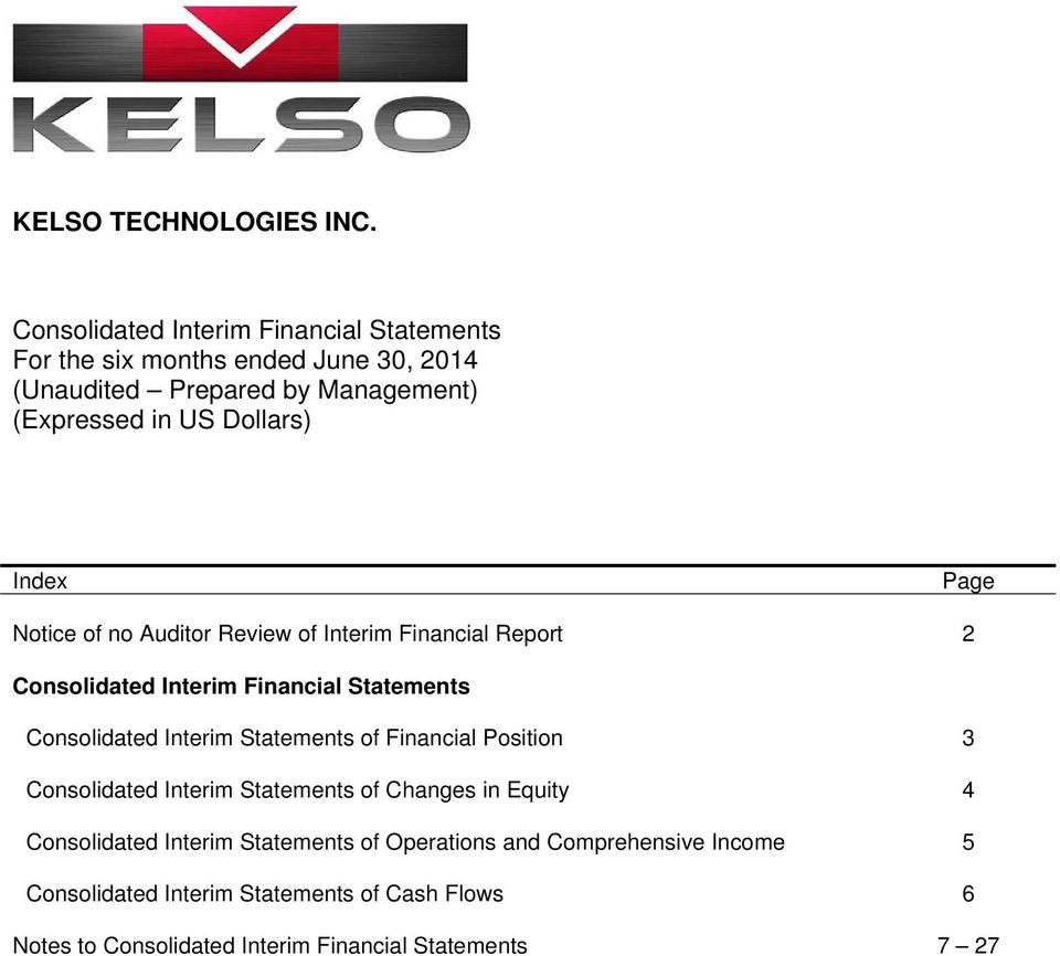 Interim Statements of Financial Position 3 Consolidated Interim Statements of Changes in Equity 4