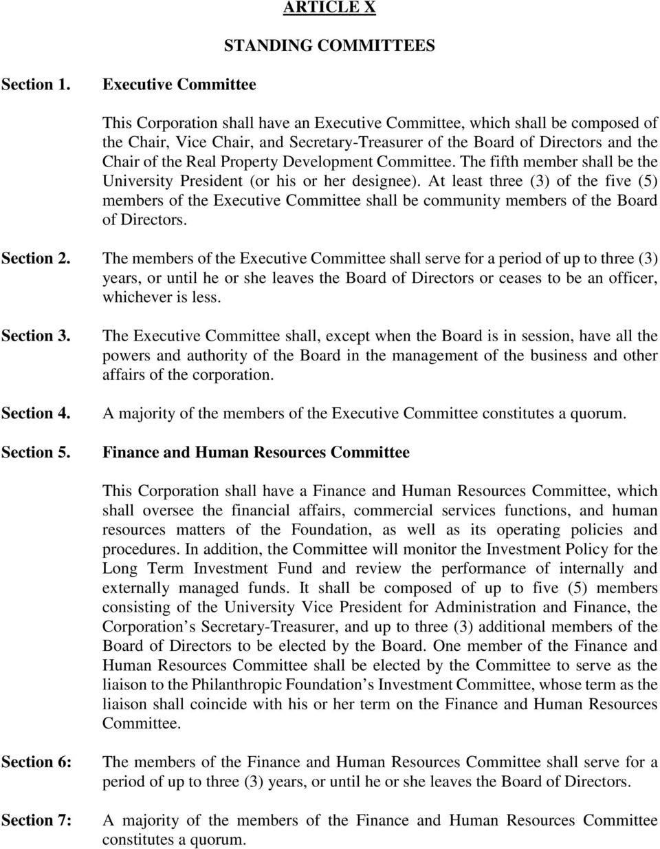 At least three (3) of the five (5) members of the Executive Committee shall be community members of the Board of Directors. Section 2.