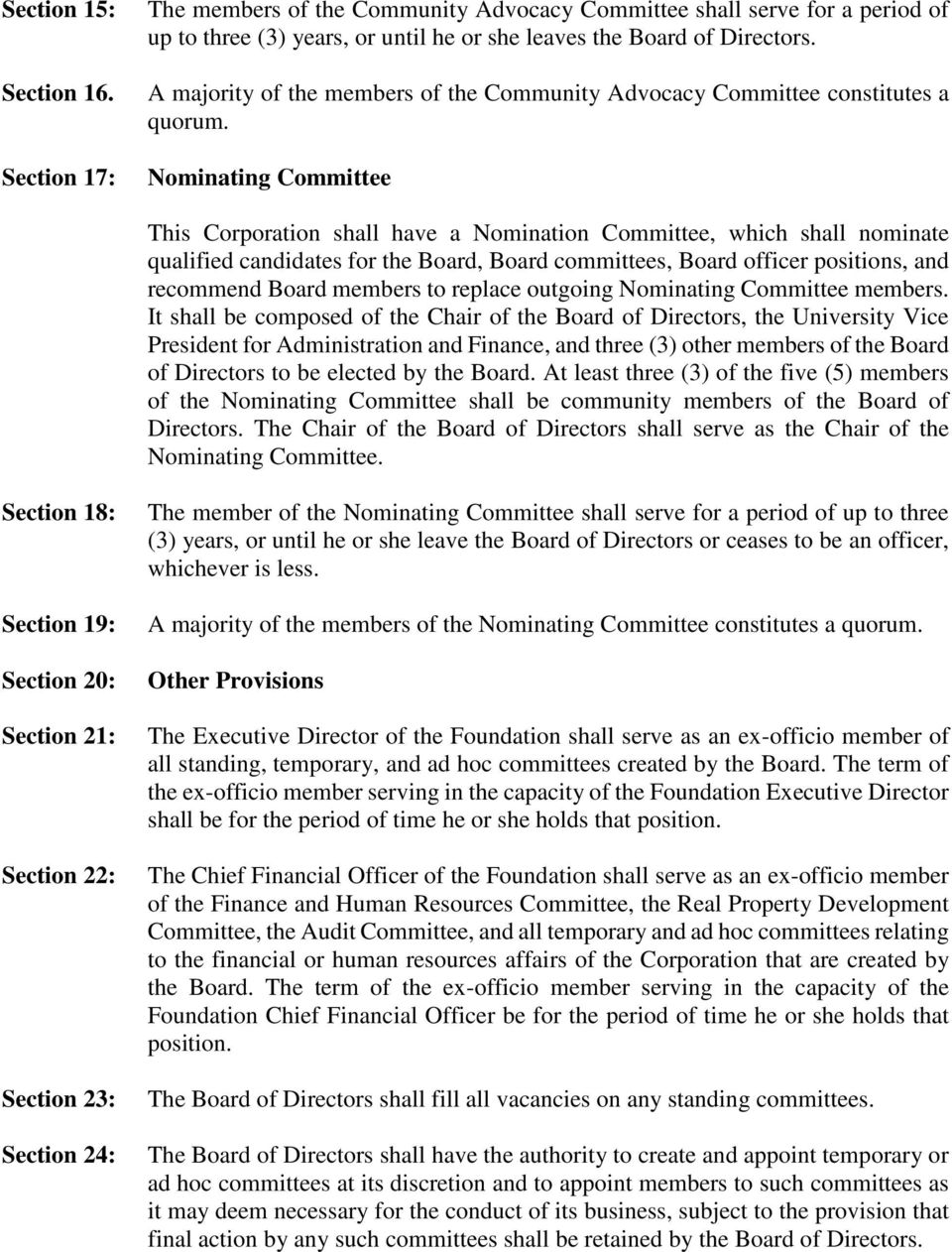 Nominating Committee This Corporation shall have a Nomination Committee, which shall nominate qualified candidates for the Board, Board committees, Board officer positions, and recommend Board