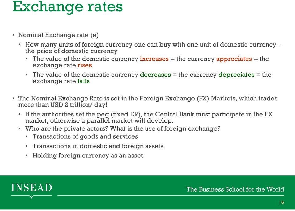 the Foreign Exchange (FX) Markets, which trades more than USD 2 trillion/ day!