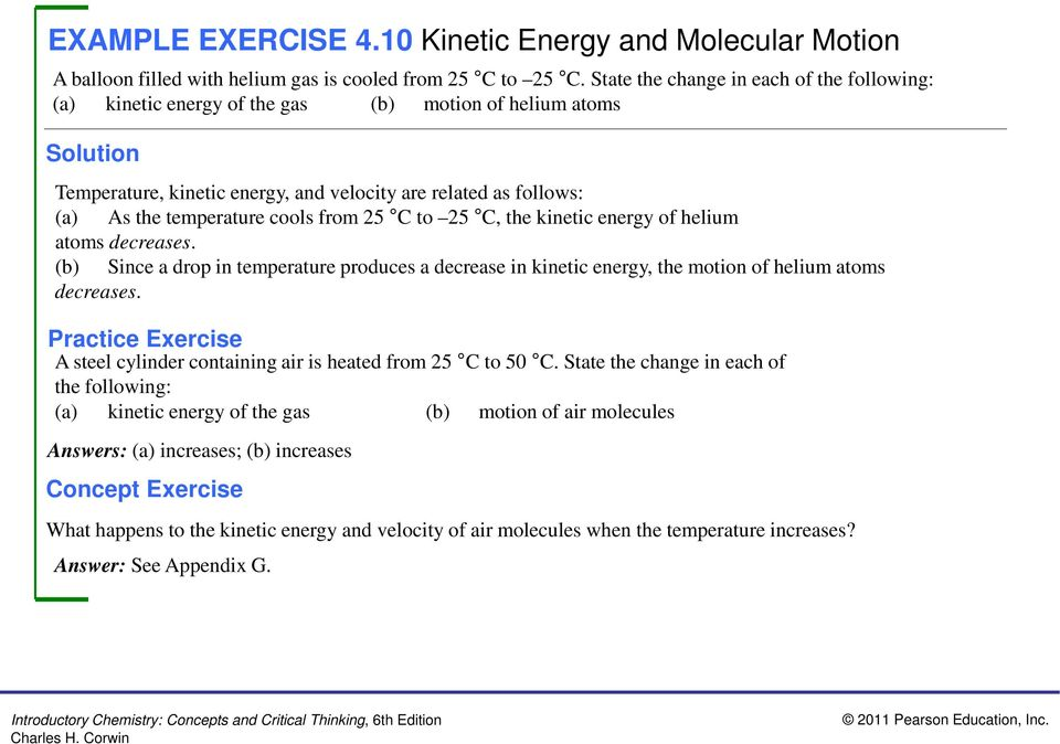from 25 C to 25 C, the kinetic energy of helium atoms decreases. (b) Since a drop in temperature produces a decrease in kinetic energy, the motion of helium atoms decreases.
