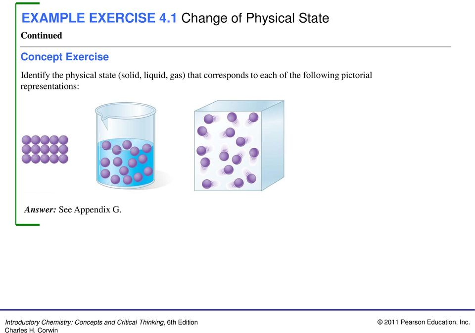 Identify the physical state (solid, liquid,