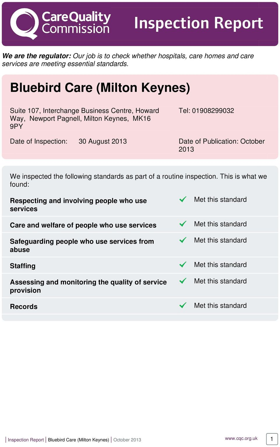 Publication: October 2013 We inspected the following standards as part of a routine inspection.