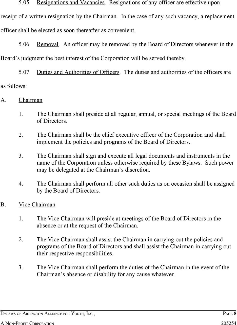 An officer may be removed by the Board of Directors whenever in the Board s judgment the best interest of the Corporation will be served thereby. as follows: 5.07 Duties and Authorities of Officers.