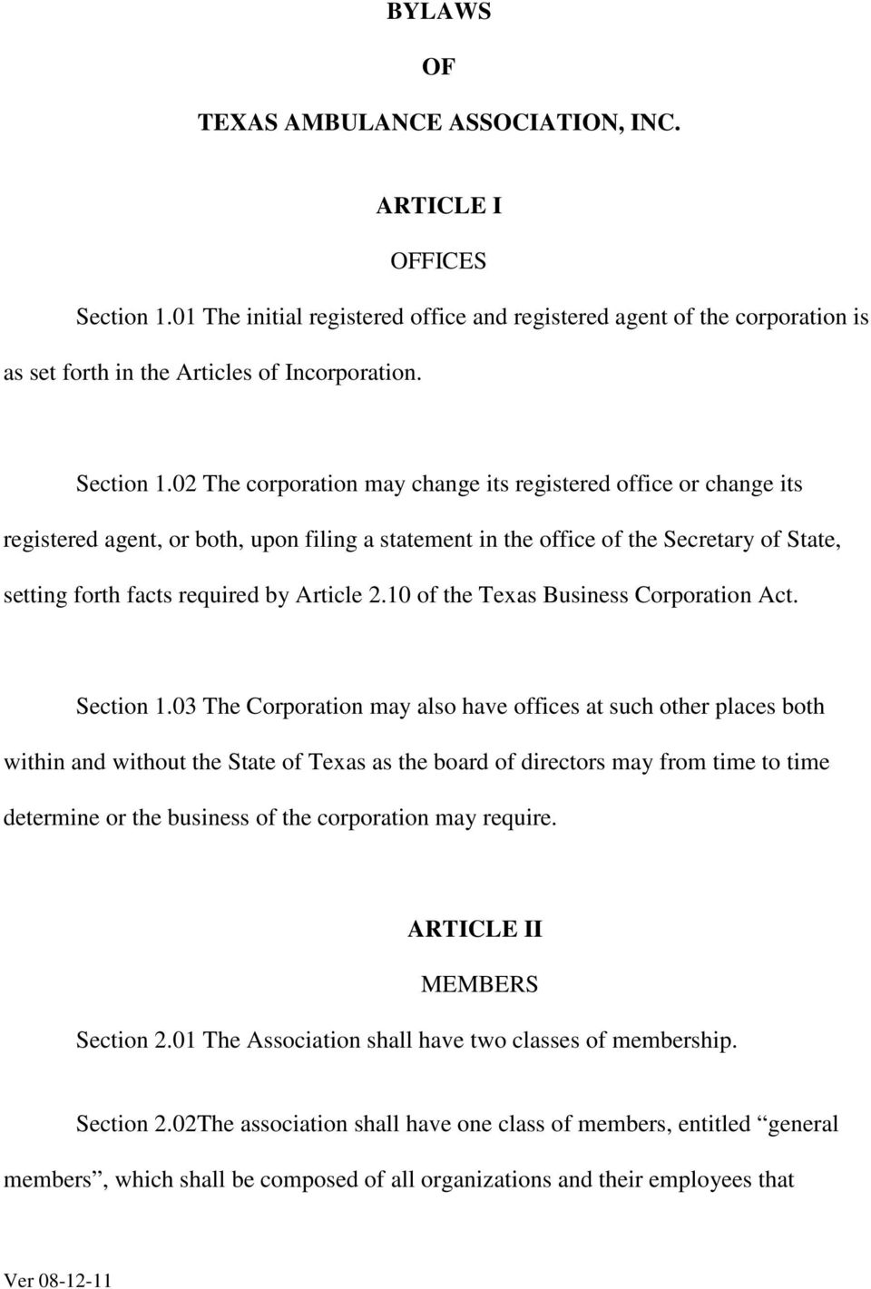 02 The corporation may change its registered office or change its registered agent, or both, upon filing a statement in the office of the Secretary of State, setting forth facts required by Article 2.