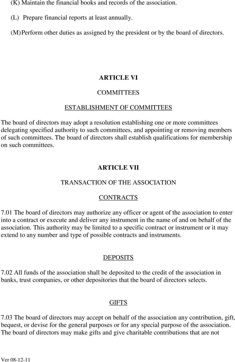 or removing members of such committees. The board of directors shall establish qualifications for membership on such committees. ARTICLE VII TRANSACTION OF THE ASSOCIATION CONTRACTS 7.
