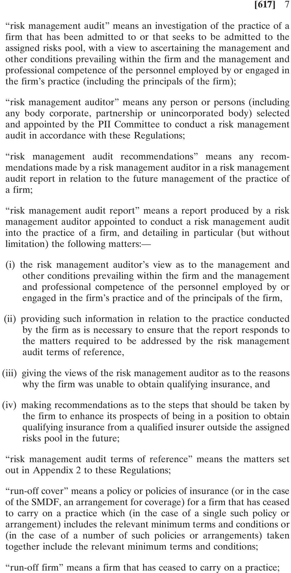 the firm); risk management auditor means any person or persons (including any body corporate, partnership or unincorporated body) selected and appointed by the PII Committee to conduct a risk
