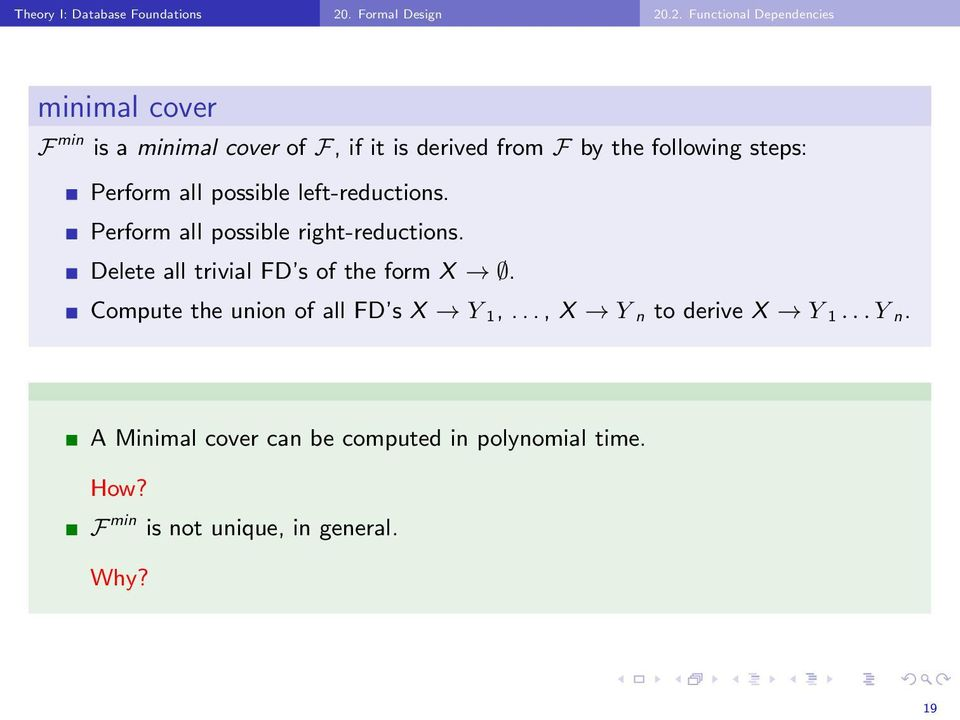 .2. Functional Dependencies minimal cover F min is a minimal cover of F, if it is derived from F by the following