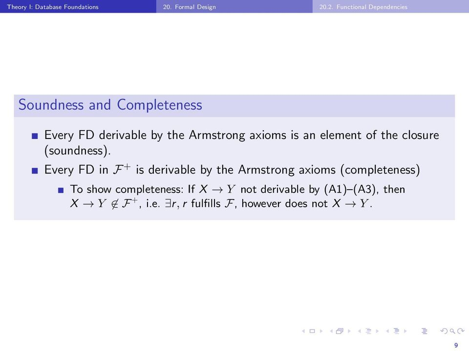 .2. Functional Dependencies Soundness and Completeness Every FD derivable by the Armstrong