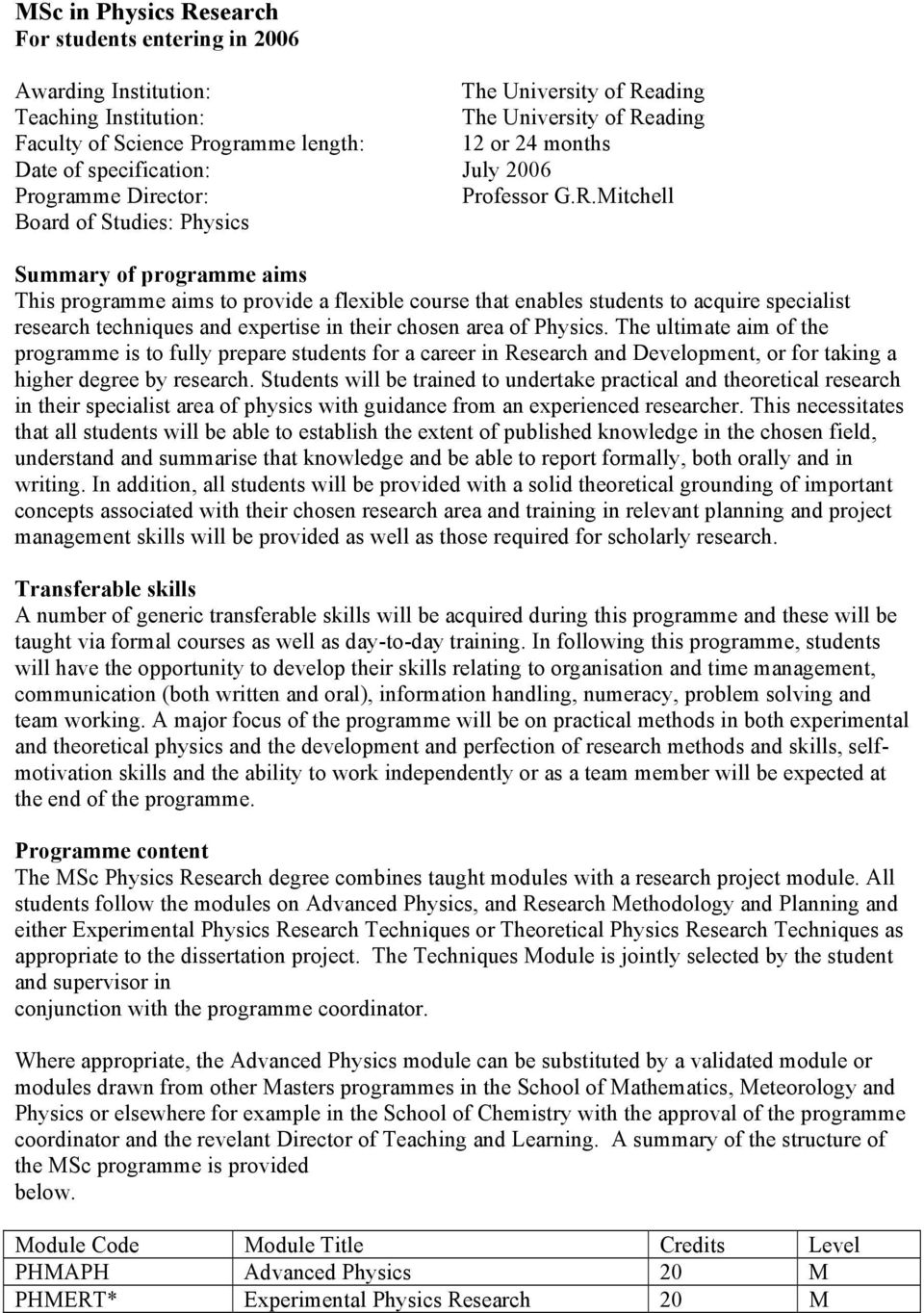 Mitchell Board of Studies: Physics Summary of programme aims This programme aims to provide a flexible course that enables students to acquire specialist research techniques and expertise in their