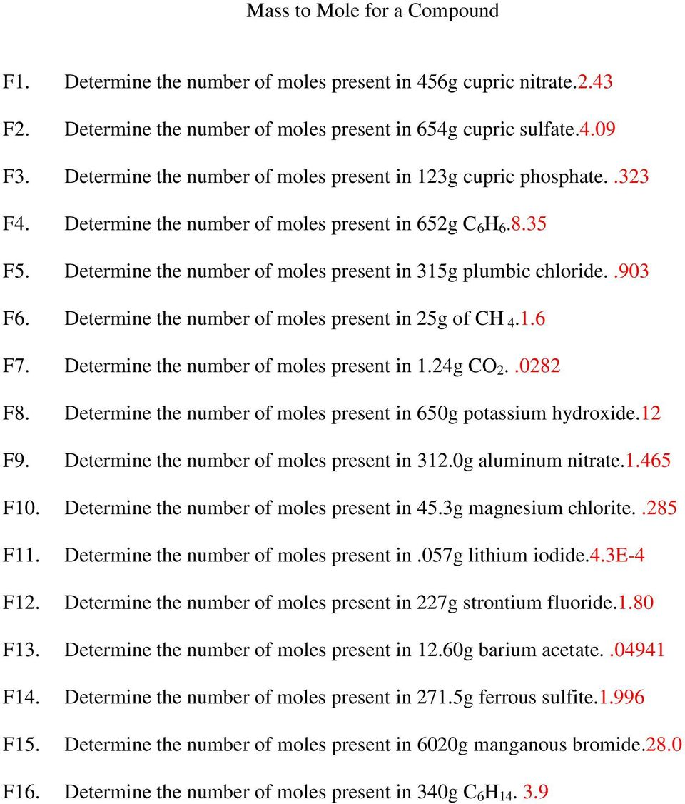 .903 F6. Determine the number of moles present in 25g of CH 4.1.6 F7. Determine the number of moles present in 1.24g CO 2..0282 F8. Determine the number of moles present in 650g potassium hydroxide.