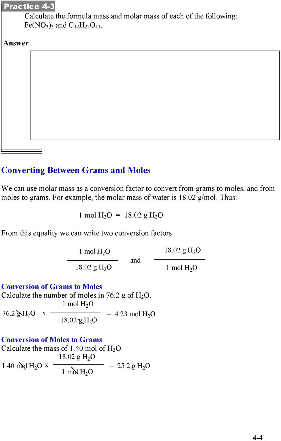 The formula mass of C 12 H 22 O 11 is 342.34 amu, so the molar mass is 342.34 g/mol.