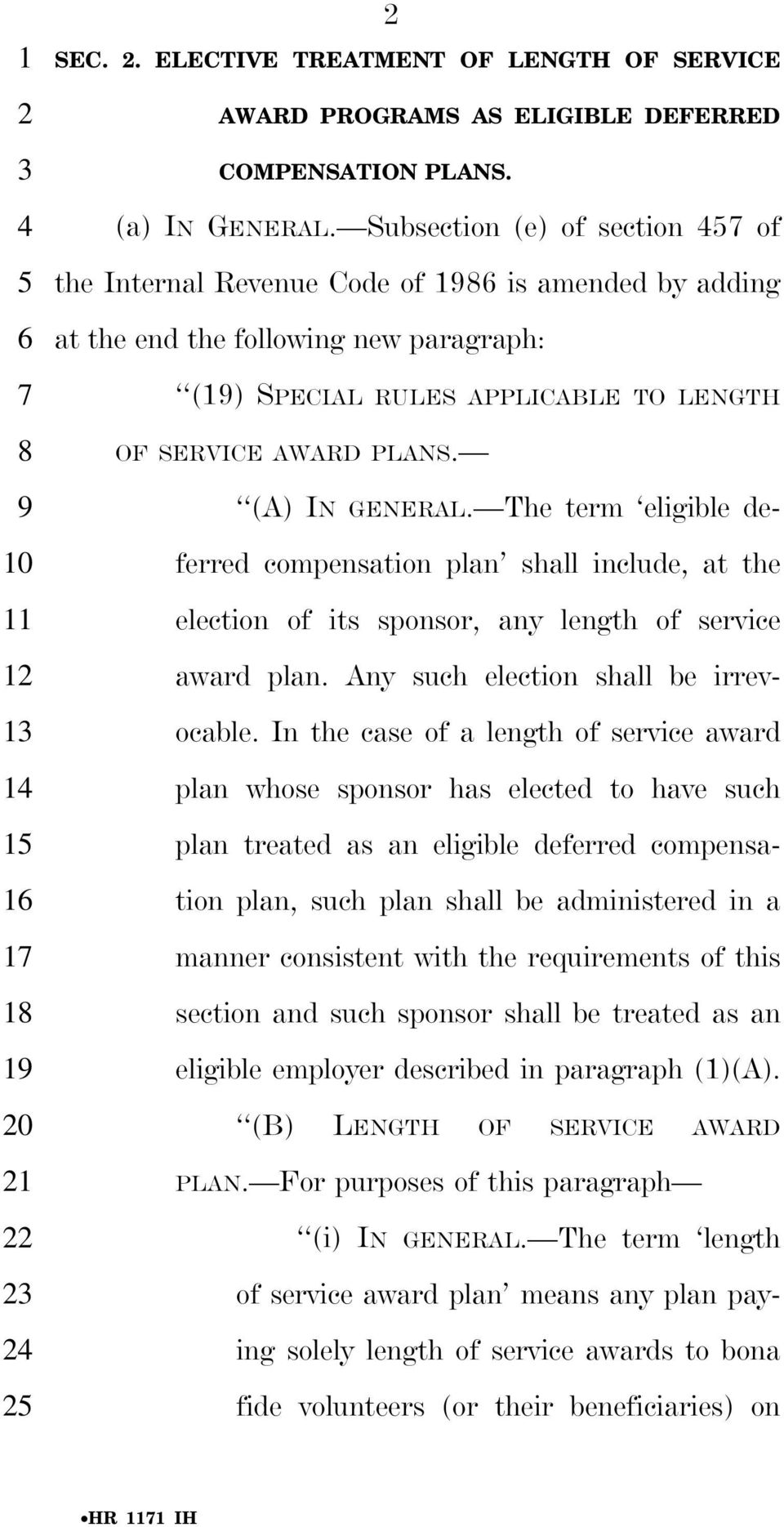 Subsection (e) of section of the Internal Revenue Code of is amended by adding at the end the following new paragraph: () SPECIAL RULES APPLICABLE TO LENGTH OF SERVICE AWARD PLANS. (A) IN GENERAL.