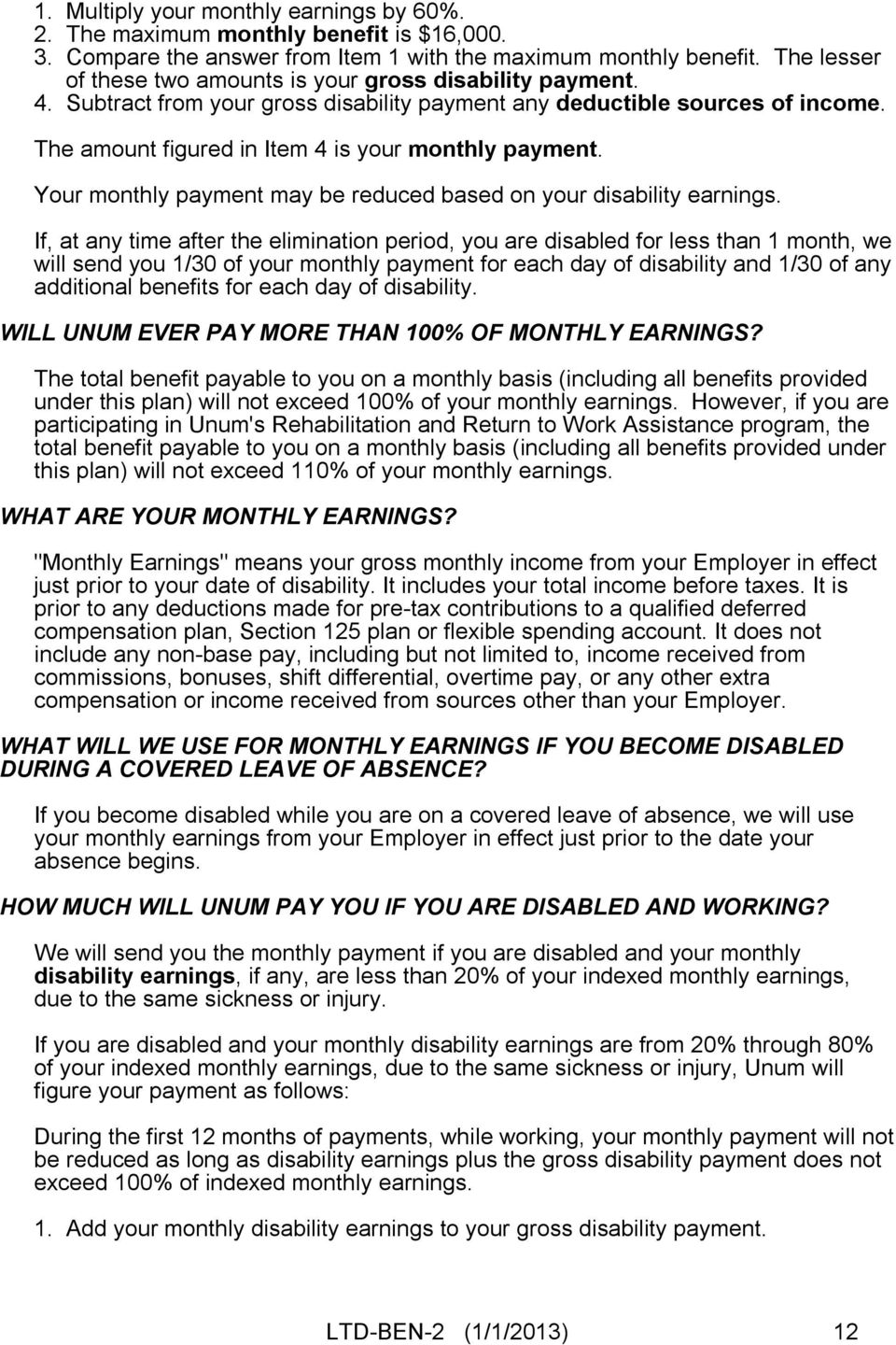 Your monthly payment may be reduced based on your disability earnings.