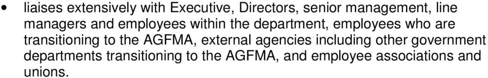 transitioning to the AGFMA, external agencies including other