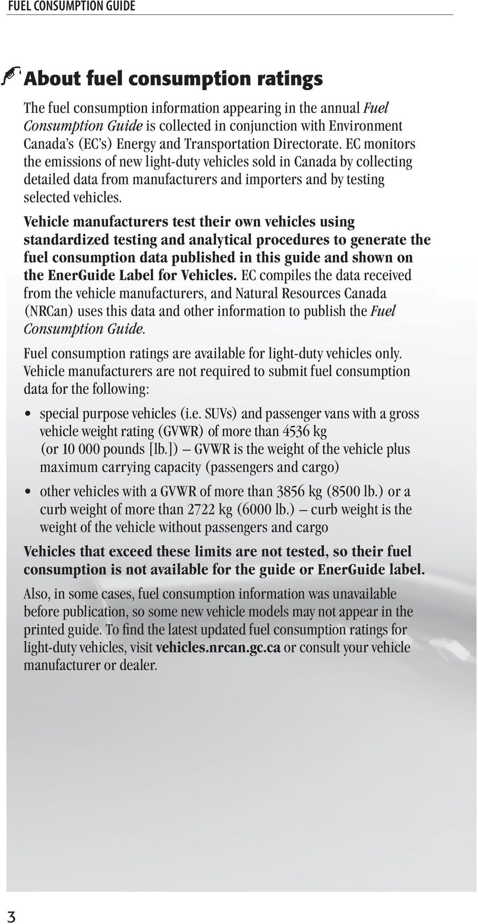 EC Monitors The Emissions Of New Light Duty Vehicles Sold In Canada By Collecting Detailed
