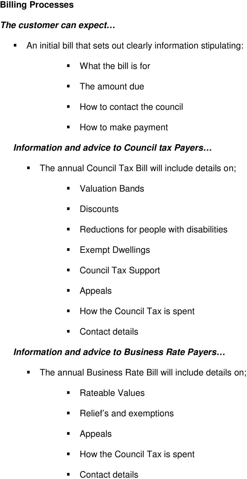 Reductions for people with disabilities Exempt Dwellings Council Tax Support Appeals How the Council Tax is spent Contact details Information and advice to