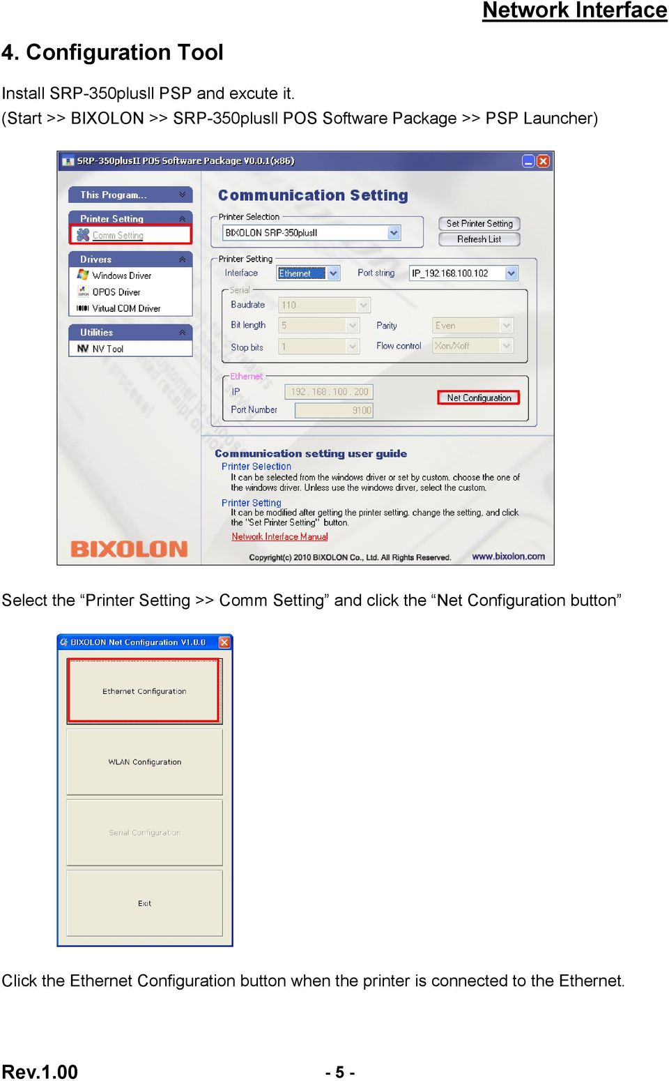 the Printer Setting >> Comm Setting and click the Net Configuration button
