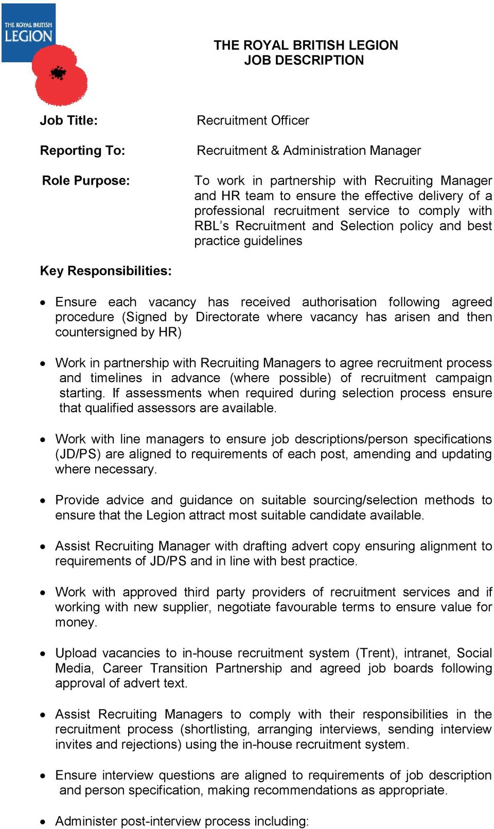 received authorisation following agreed procedure (Signed by irectorate where vacancy has arisen and then countersigned by HR) Work in partnership with Recruiting Managers to agree recruitment
