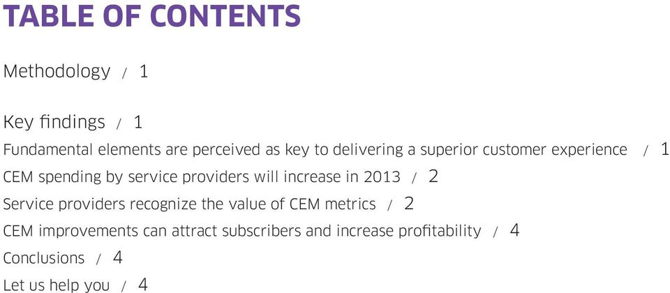 increase in 213 / 2 Service providers recognize the value of CEM metrics / 2 CEM