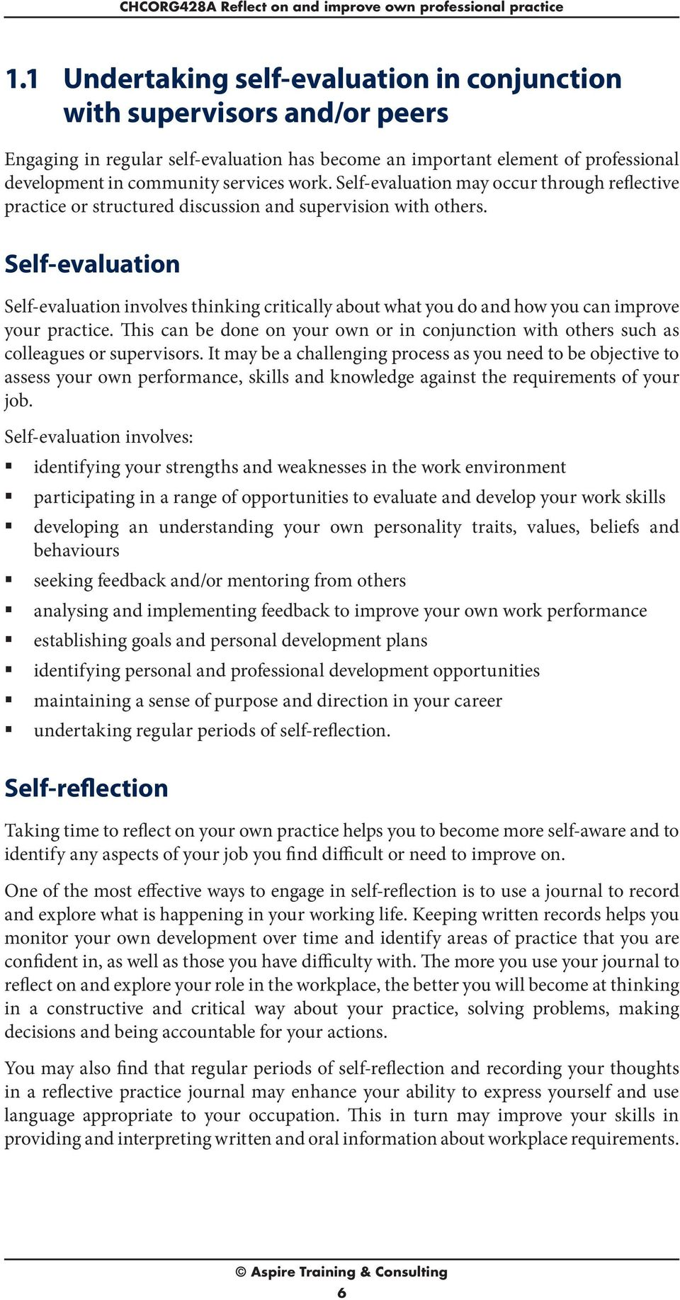 Self-evaluation may occur through reflective practice or structured discussion and supervision with others.