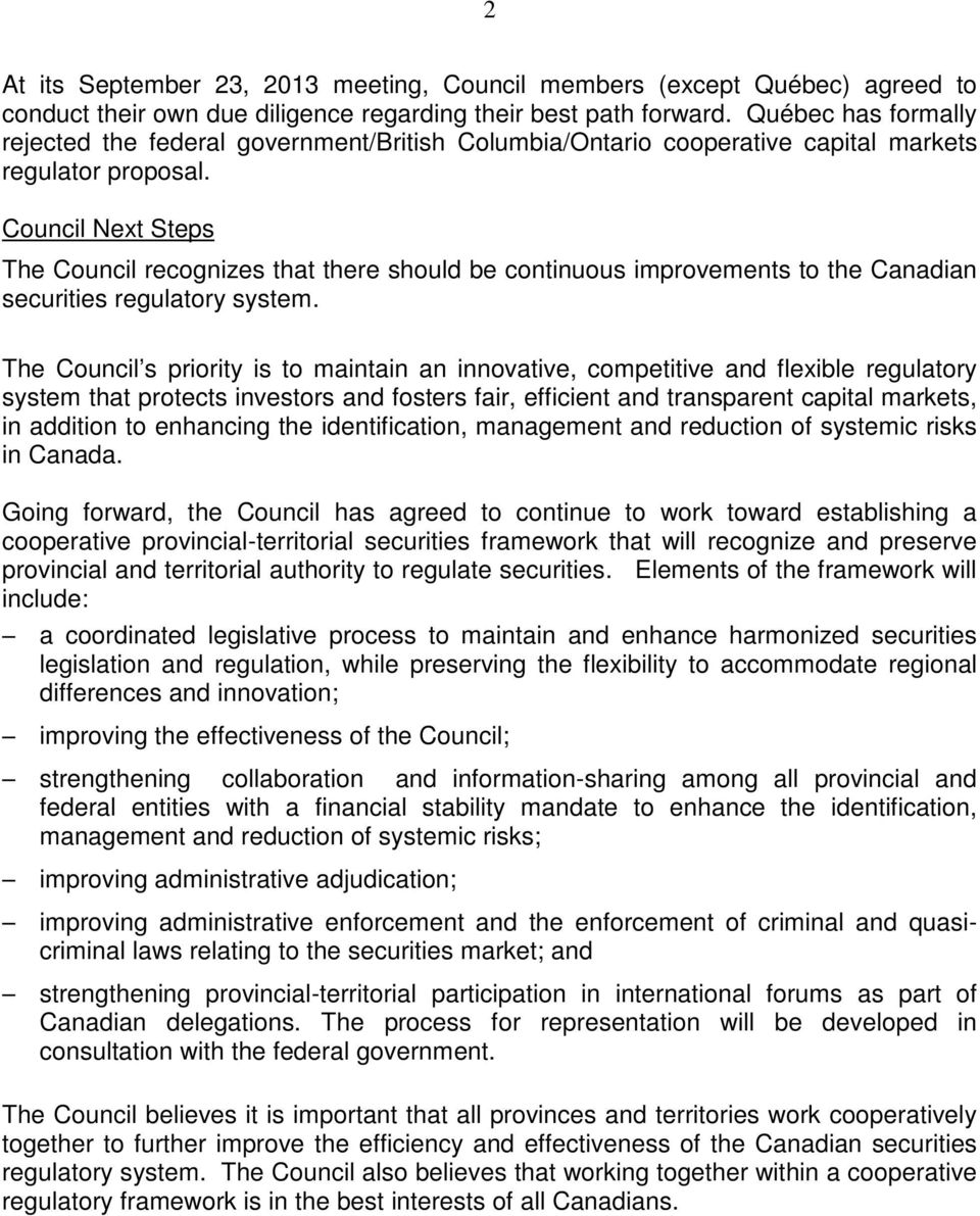 Council Next Steps The Council recognizes that there should be continuous improvements to the Canadian securities regulatory system.
