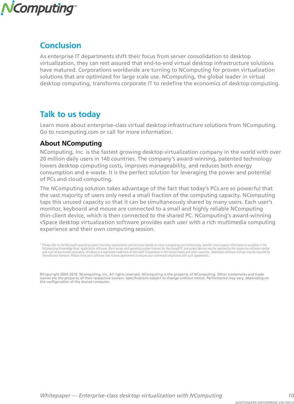 NComputing, the global leader in virtual desktop computing, transforms corporate IT to redefine the economics of desktop computing.