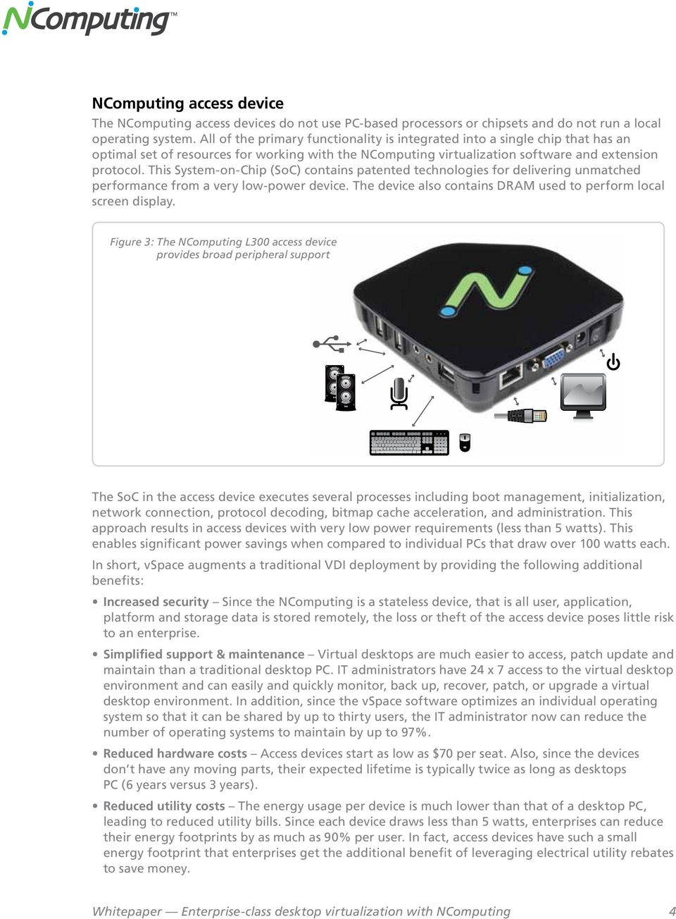 This System-on-Chip (SoC) contains patented technologies for delivering unmatched performance from a very low-power device. The device also contains DRAM used to perform local screen display.