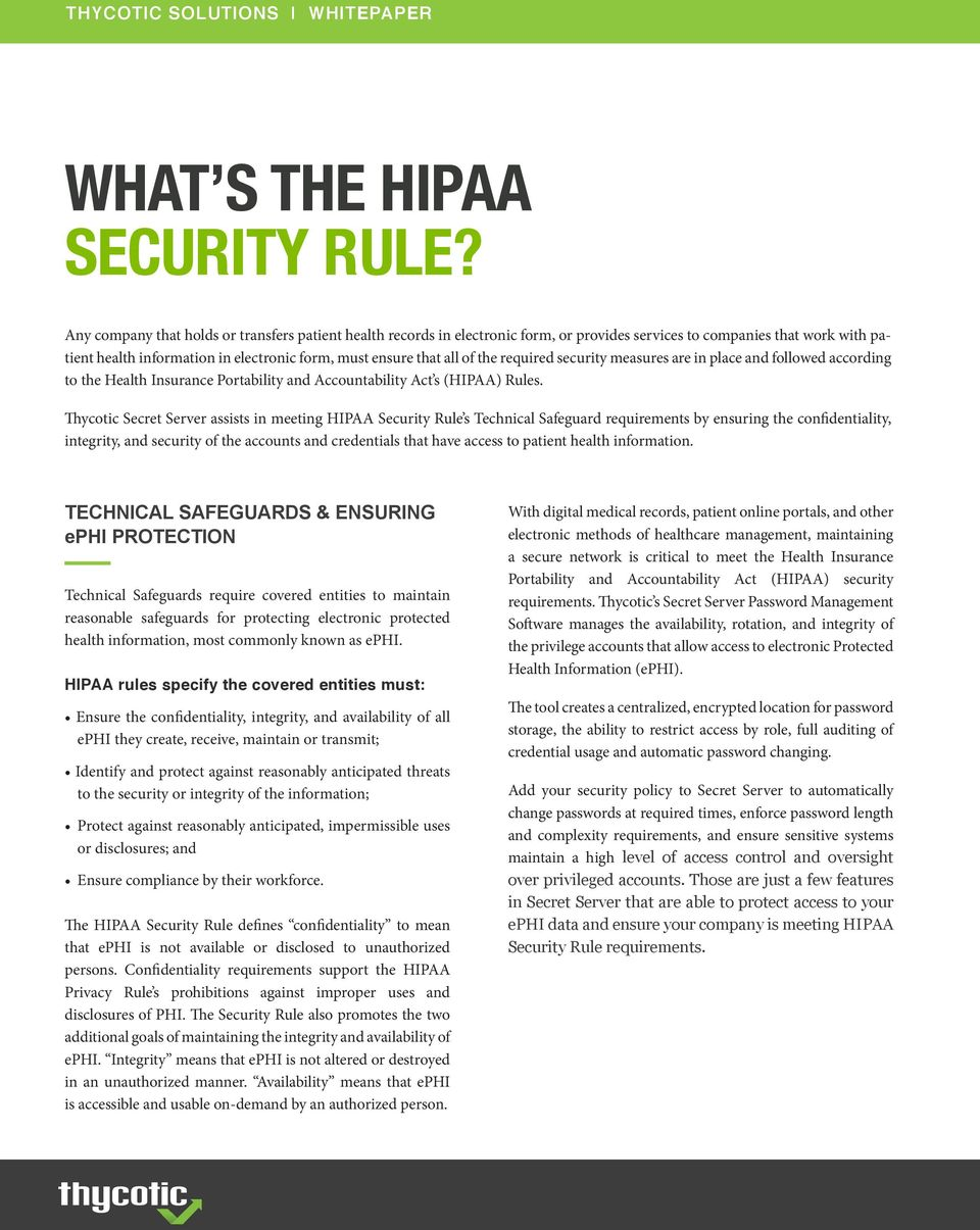 the required security measures are in place and followed according to the Health Insurance Portability and Accountability Act s (HIPAA) Rules.