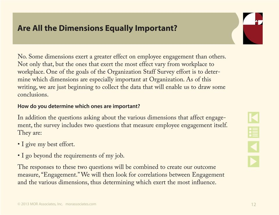 One of the goals of the Organization Staff Survey effort is to determine which dimensions are especially important at Organization.