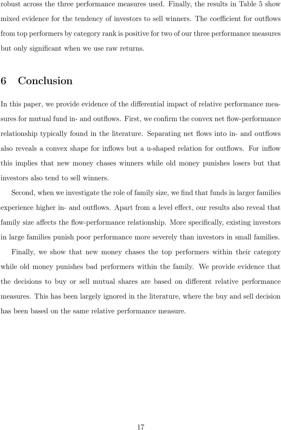 6 Conclusion In this paper, we provide evidence of the differential impact of relative performance measures for mutual fund in- and outflows.