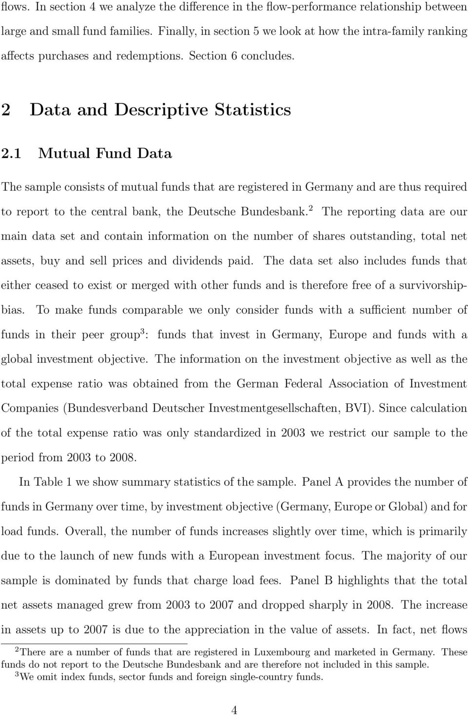 1 Mutual Fund Data The sample consists of mutual funds that are registered in Germany and are thus required to report to the central bank, the Deutsche Bundesbank.