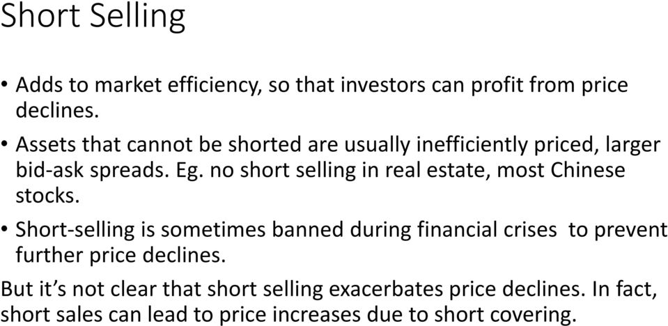no short selling in real estate, most Chinese stocks.