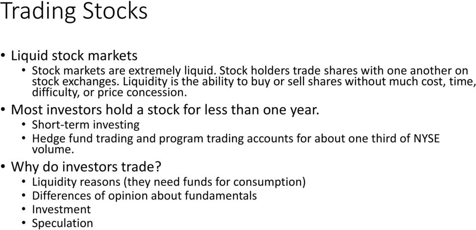 Most investors hold a stock for less than one year.