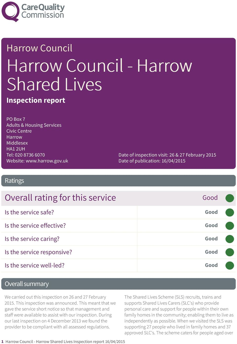 Good Is the service caring? Good Is the service responsive? Good Is the service well-led? Good Overall summary We carried out this inspection on 26 and 27 February 2015. This inspection was announced.