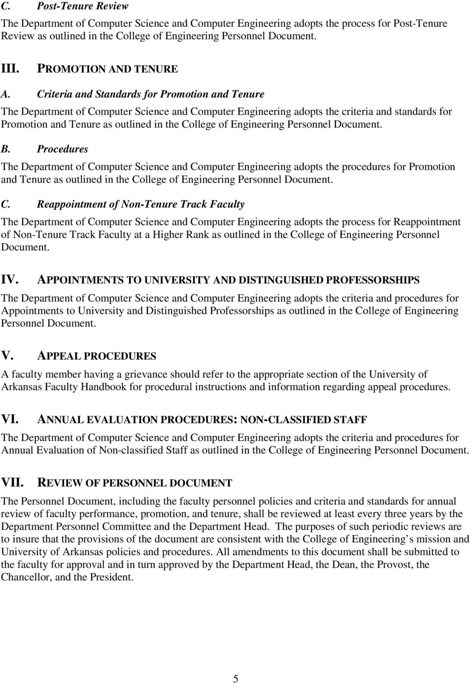 Criteria and Standards for Promotion and Tenure The Department of Computer Science and Computer Engineering adopts the criteria and standards for Promotion and Tenure as outlined in the College of