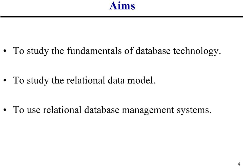 To study the relational data model.