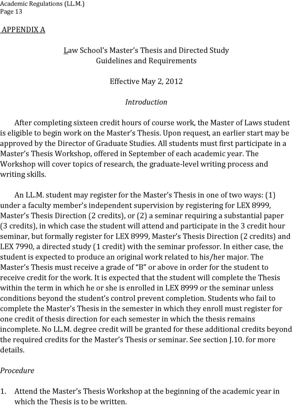 All students must first participate in a Master s Thesis Workshop, offered in September of each academic year.