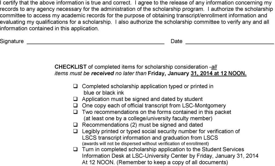 I also authorize the scholarship committee to verify any and all information contained in this application.