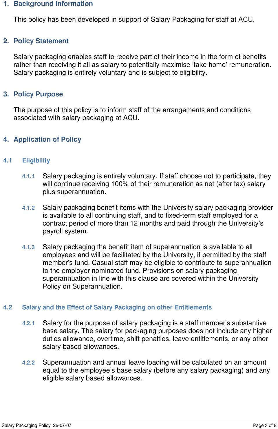 Salary packaging is entirely voluntary and is subject to eligibility. 3.