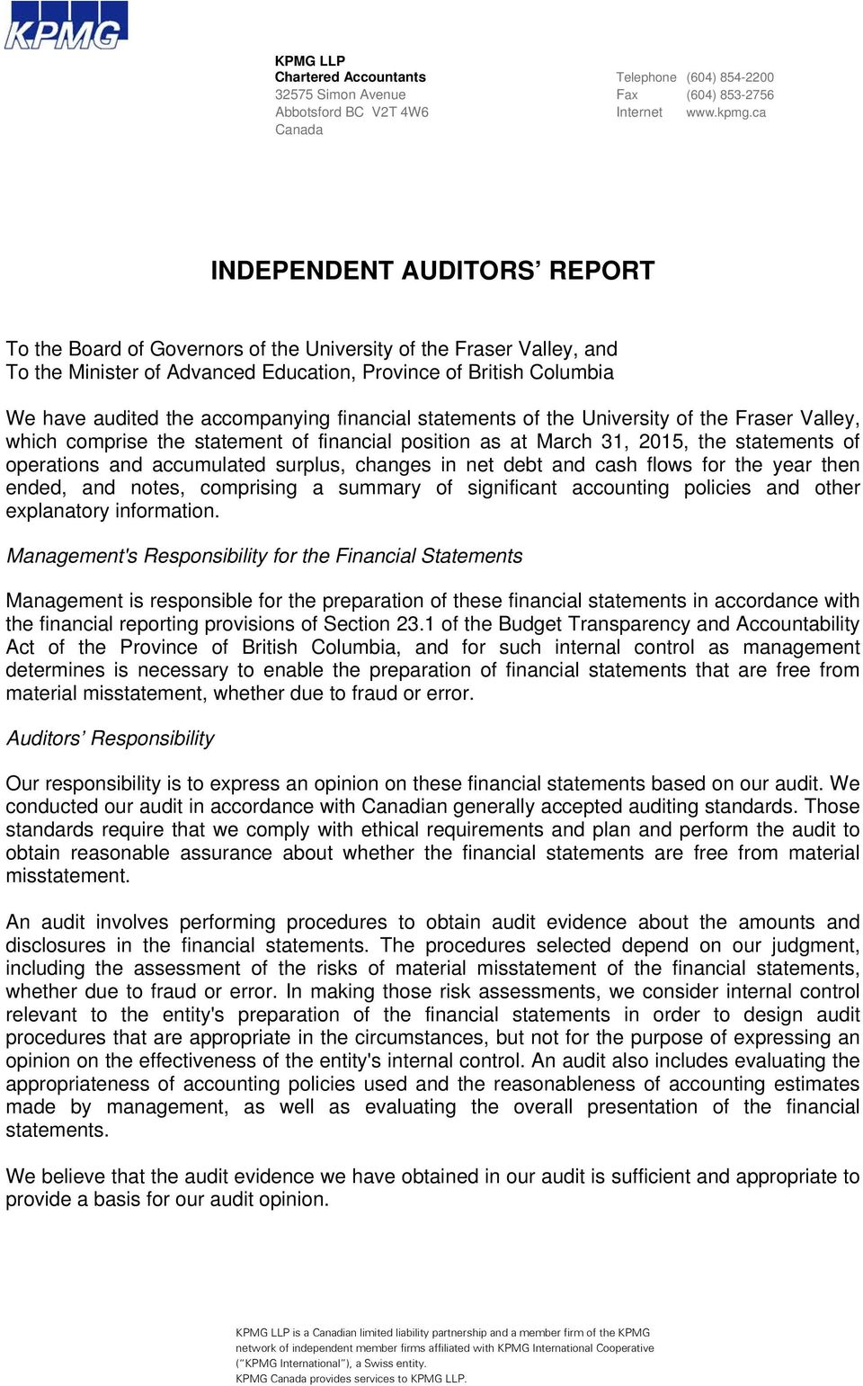 accompanying financial statements of the University of the Fraser Valley, which comprise the statement of financial position as at March 31, 2015, the statements of operations and accumulated