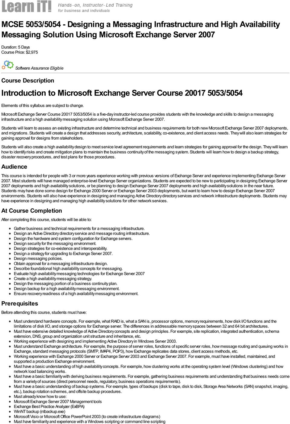 Microsoft Exchange Server Course 20017 5053/5054 is a five-day instructor-led course provides students with the knowledge and skills to design a messaging infrastructure and a high availability