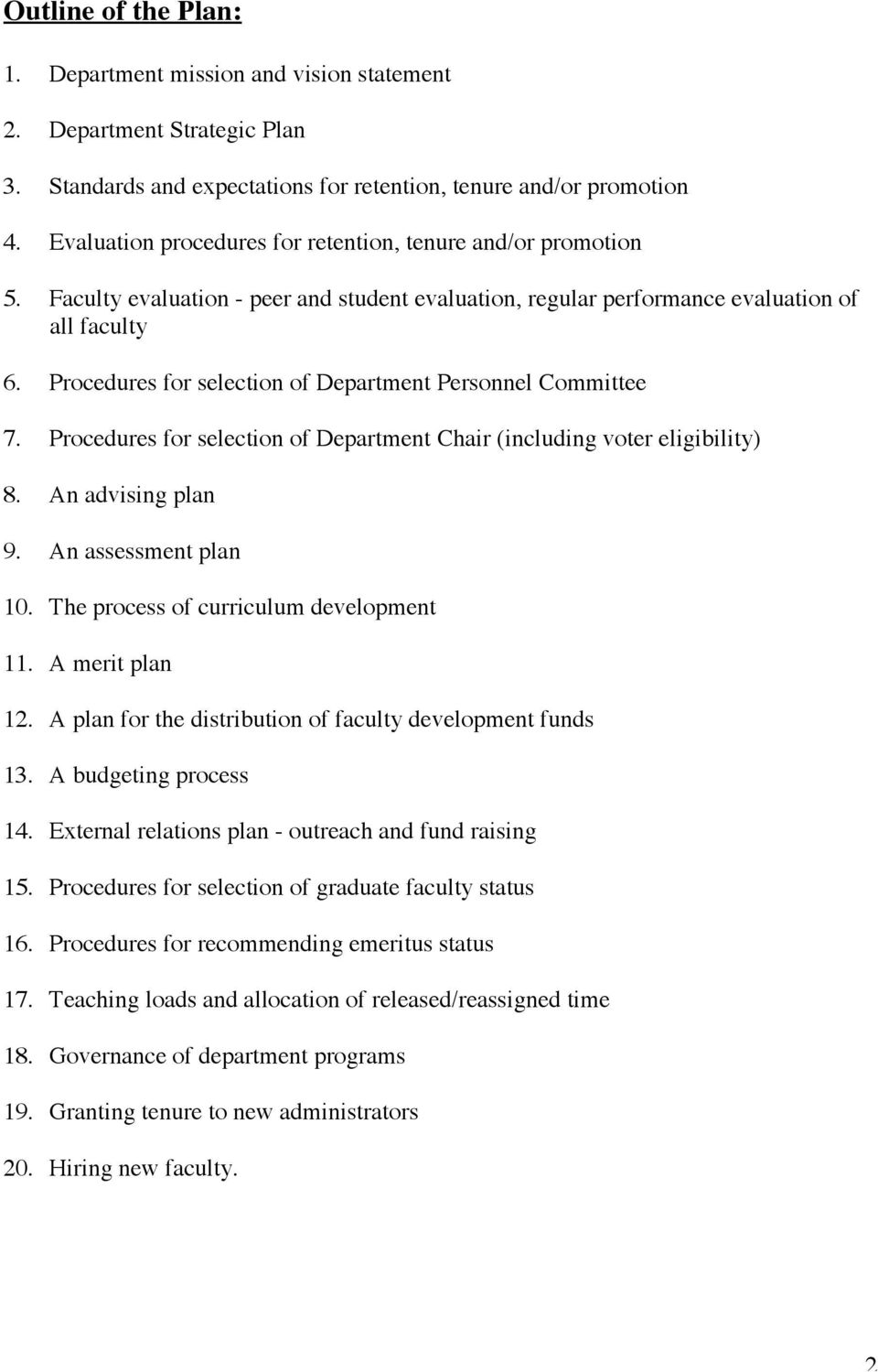 Procedures for selection of Department Personnel Committee 7. Procedures for selection of Department Chair (including voter eligibility) 8. An advising plan 9. An assessment plan 10.