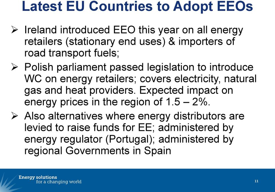 gas and heat providers. Expected impact on energy prices in the region of 1.5 2%.